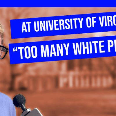 "UVA Has A Race Problem: Students Say ""Too Many White People"""