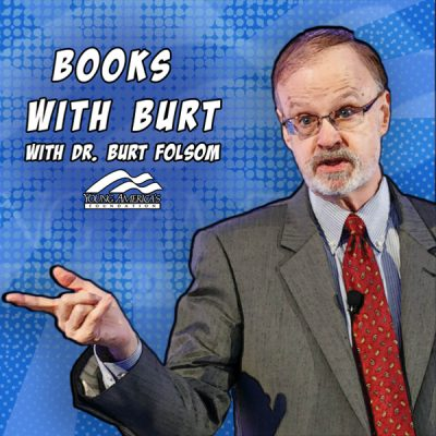 YAF Teams Up With Renowned Professor Dr. Burt Folsom To Bring Real Education To Students Amid Shuttered Schools, Upended Classes